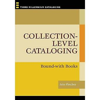 Collection-Level Cataloging - Bound-With Books by Jain Fletcher - 9781