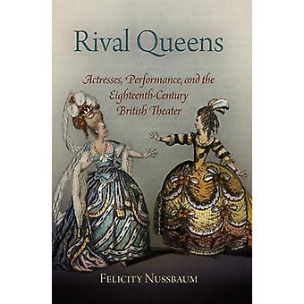 Rywalizujące królowe - aktorki - wydajność - i XVIII wiecznych Br
