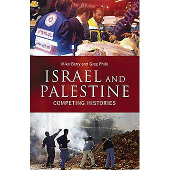 Israel And Palestine Competing Histories by Berry & Mike