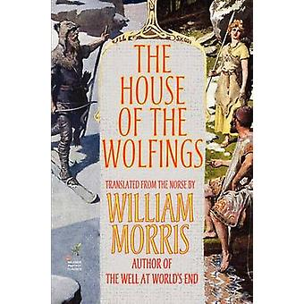 The House of the Wolfings by Morris & William