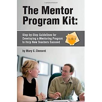 Mentor Program Kit: Step-by-Step Guidelines for Developing a Mentoring Program to Help New Teachers Succeed