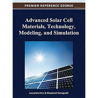 Advanced Solar Cell Materials Technology Modeling and Simulation by Fara & Laurentiu