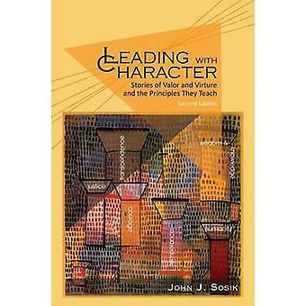 Ledande med karaktär berättelser om tappert och dygd och de principer som de undervisar 2nd Edition av SOSIK & John J.
