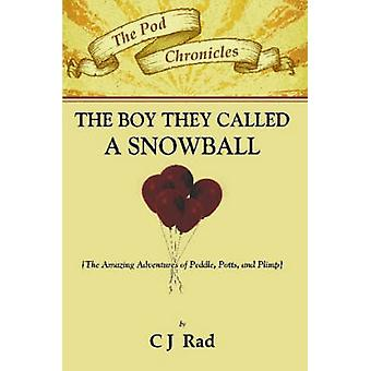The Boy they called a Snowball by Rad & Charles & J.