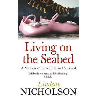 Lever på havsbotten: en memoar av kärlek, liv och överlevnad