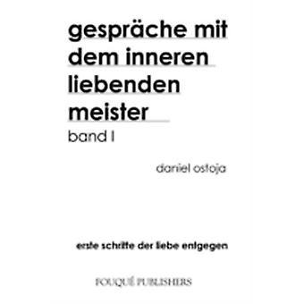 Gespraeche Mit Dem Inneren Liebenden Meister by Ostoja & Daniel