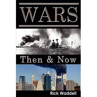 Wars Then  Now by Waddell & Rick