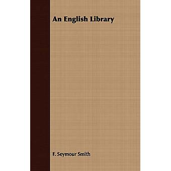 An English Library by Smith & F. Seymour
