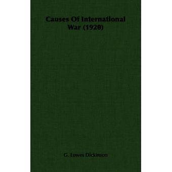 Causes Of International War 1920 by Dickinson & G. Lowes