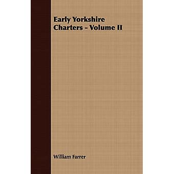 Early Yorkshire Charters  Volume II by Farrer & William