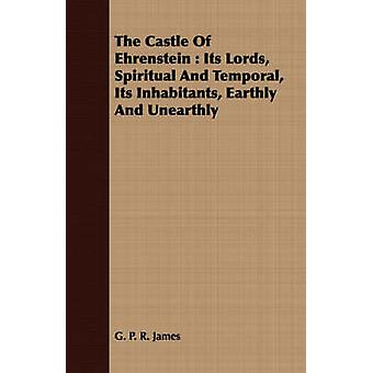 The Castle of Ehrenstein Its Lords Spiritual and Temporal Its Inhabitants Earthly and Unearthly by James & George Payne Rainsford
