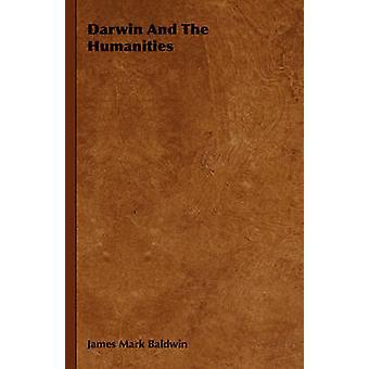 Darwin And The Humanities by Baldwin & James Mark