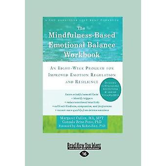 The MindfulnessBased Emotional Balance Workbook An EightWeek Program for Improved Emotion Regulation and Resilience Large Print 16pt by Cullen & Margaret