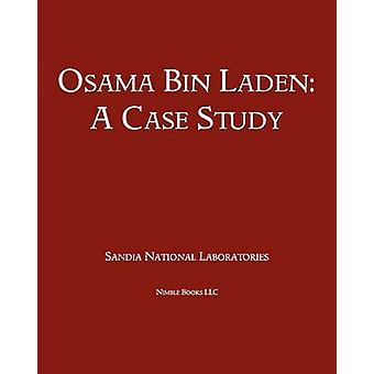 Osama Bin Laden A Case Study by Sandia National Laboratories