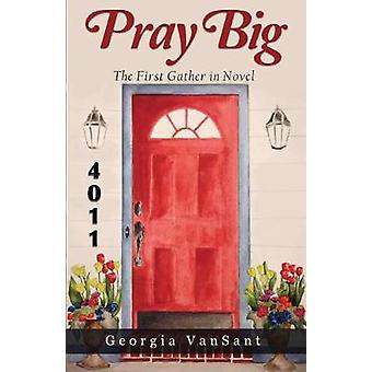 Pray Big by Vansant & Georgia