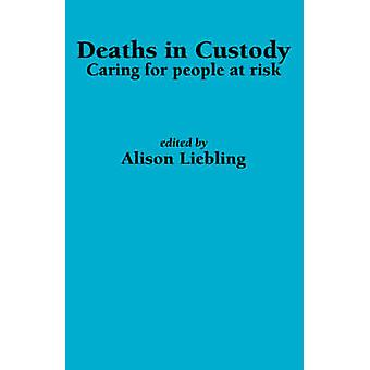 Deaths in Custody Caring for people at risk by Liebling & A