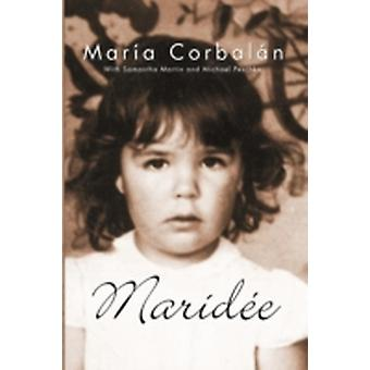 Maride The Memoirs of Mara Hayde Corbaln by Corbaln & Mara Hayde