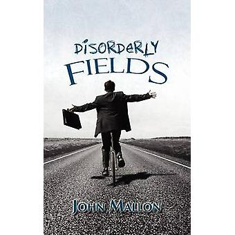 Disorderly Fields by Mallon & John