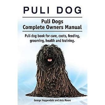 Puli dog. Puli Dogs Complete Owners Manual. Puli dog book for care costs feeding grooming health and training. by Hoppendale & George