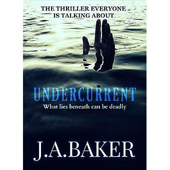 Undercurrent by Baker & J.A.