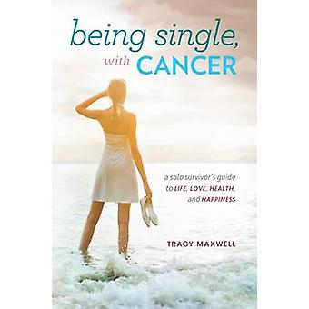 Being Single with Cancer by Maxwell & Tracy