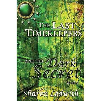 The Last Timekeepers and the Dark Secret by Ledwith & Sharon