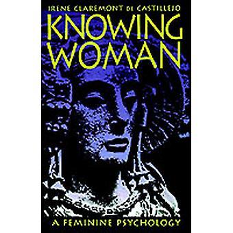 Knowing Woman by De Castillejo & Irene Claremont