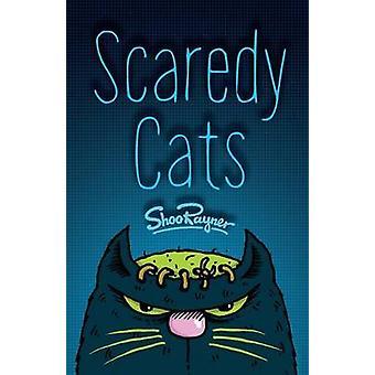 Scaredy Cats by Rayner & Shoo