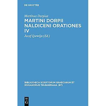 Martini Dorpii Naldiceni Orationes IV by Dorpius & Martinus