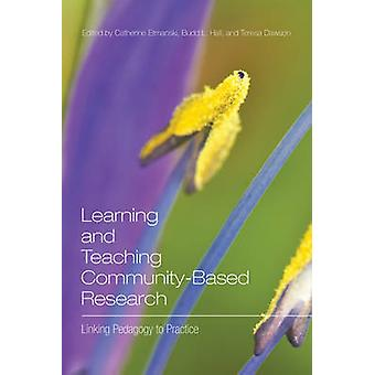 Learning and Teaching CommunityBased Research by Catherine Etmanski