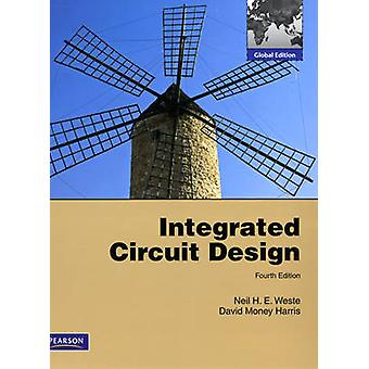 INTEGRATED CIRCUIT DESIGN - GLOBAL EDITION by Neil Weste - 97803216969