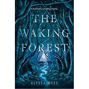 The Waking Forest by Alyssa Wees - 9780525581161 Book