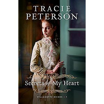 Secrets of My Heart by Tracie Peterson - 9780764232251 Book