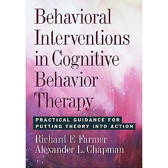 Behavioral Interventions in Cognitive Behavior Therapy - Practical Gui