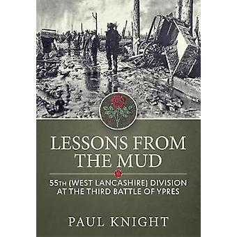 Lessons from the Mud - 55th (West Lancashire) Division at the Third Ba