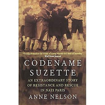 Codename Suzette - An extraordinary story of resistance and rescue in