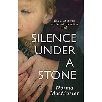 Silence Under A Stone by Norma MacMaster - 9781784163129 Book