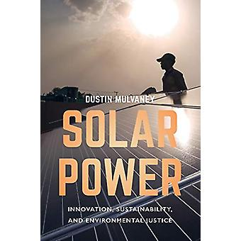 Solar Power - Innovation - Sustainability - and Environmental Justice