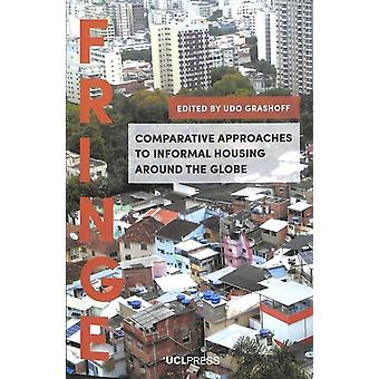 Comparative Approaches to Informal Housing Around the Globe by Udo Grashoff