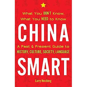 China Smart - What You Don't Know - What You Need to Know - A Past &am