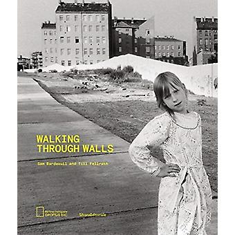 Walking Through Walls by Bardaouil & SamFellrath & Till