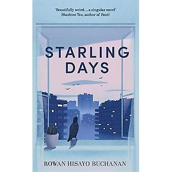 Starling Days - Shortlisted for the 2019 Costa Novel Award by Rowan Hi