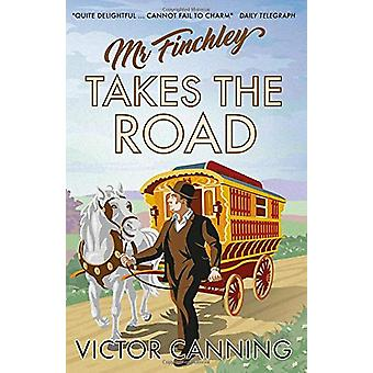 Mr Finchley Takes the Road by Victor Canning - 9781788421638 Book