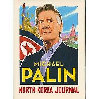 North Korea Journal by Michael Palin - 9781786331908 Book