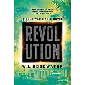 Revolution by W. L. Goodwater - 9780451491053 Book