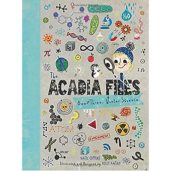 The Acadia Files - Book Three - Winter Science by Katie Coppens - 9780