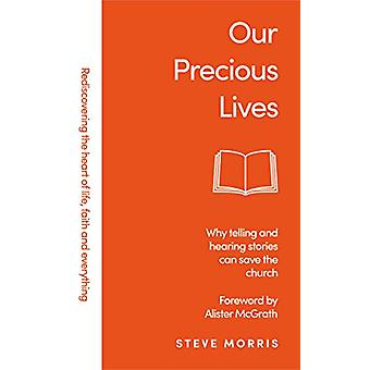 Our Precious Lives - Why Telling and Hearing Stories Can Save the Chur
