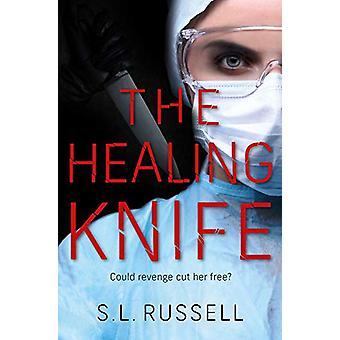 The Healing Knife - Could revenge cut her free? by S. L. Russell - 978