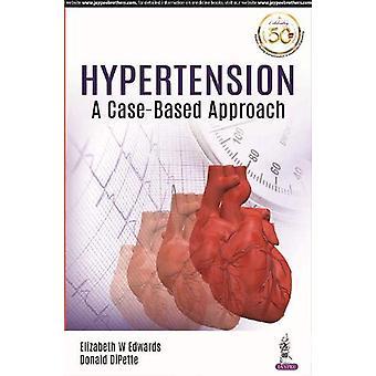 Hypertension - A Case-Based Approach by Elizabeth Edwards - 9789386261