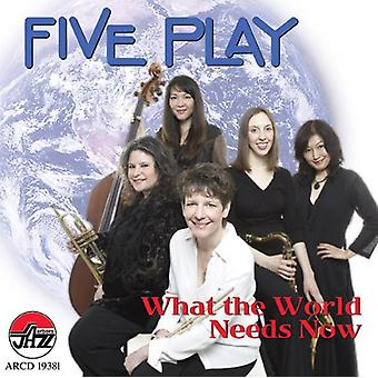 Five Play - What the World Needs Now [CD] USA import